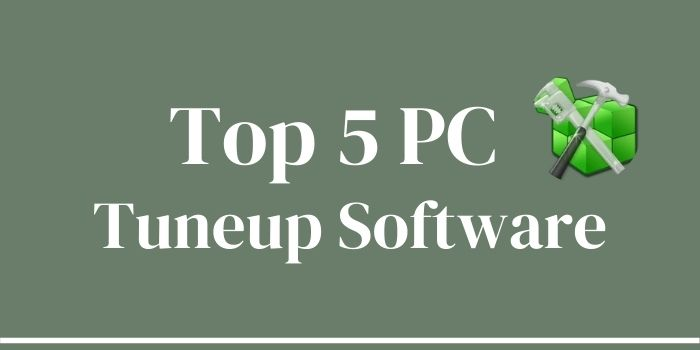 Top 5 PC tuneup software